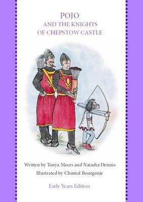 Pojo and the Knights of Chepstow Castle