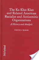 The Ku Klux Klan and Related American Racialist and Antisemitic Organizations