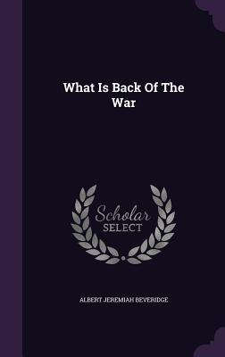 What Is Back of the War