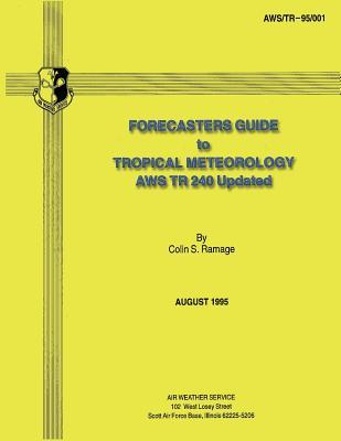 Forecasters Guide to Tropical Meteorology