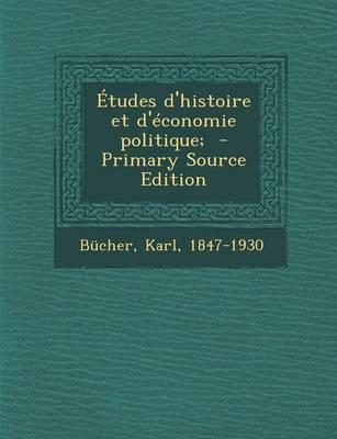 Etudes D'Histoire Et D'Economie Politique;