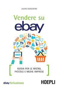 Vendere su eBay. Guida per le micro, piccole e medie imprese