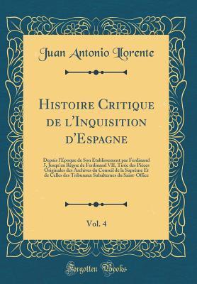 Histoire Critique de l'Inquisition d'Espagne, Vol. 4