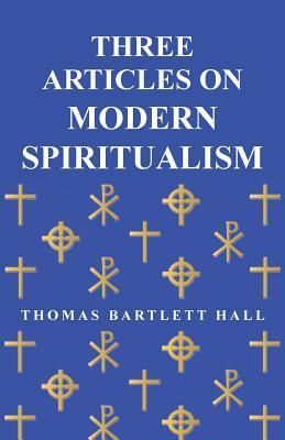 Three Articles on Modern Spiritualism