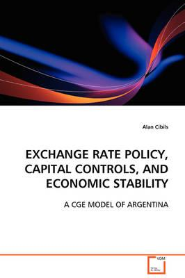 Exchange Rate Policy, Capital Controls, and Economic Stability