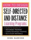 How to Design Self-Directed and Distance Learning Programs