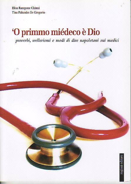 Primmo miédeco è Dio. Proverbi, wellerismi e modi di dire napoletani sui medici ('O)