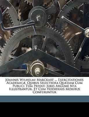 Joannis Wilhelmi Marckart ... Exercitationes Academic], Quib
