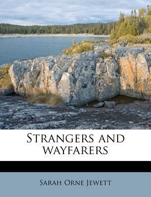 Strangers and Wayfar...