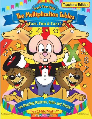 Teach Your Child the Multiplication Tables, Fast, Fun & Easy