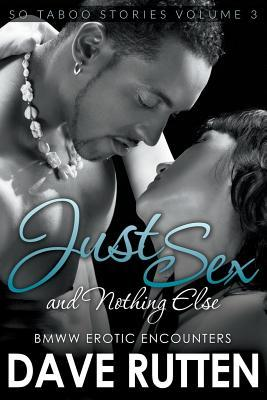 Just Sex and Nothing Else