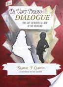 The Da Vinci-Picasso Dialogue
