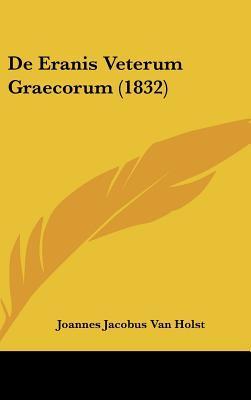 de Eranis Veterum Graecorum (1832)