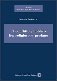 Il conflitto pubblico tra religioso e profano