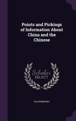 Points and Pickings of Information about China and the Chinese