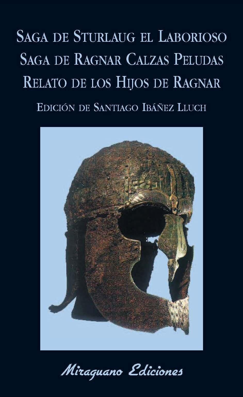 Saga de Sturlaug el Laborioso; Saga de Ragnar Calzas Peludas; Relato de los hijos de Ragnar
