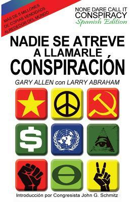 Nadie Se Atreve A Llamarle Conspiración - None Dare Call It Conspiracy