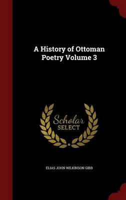 A History of Ottoman Poetry; Volume 3