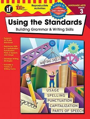 Using the Standards - Building Grammar & Writing Skills, Grade 3
