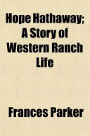 Hope Hathaway; A Story of Western Ranch Life