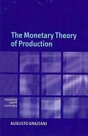 The Monetary Theory of Production