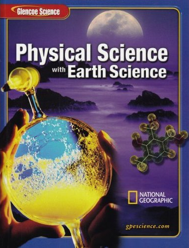 Glencoe Physical Science with Earth Science, Student Edition