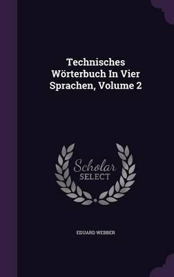 Technisches Worterbuch in Vier Sprachen, Volume 2