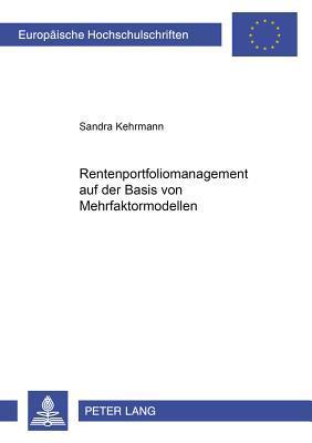 Rentenportfoliomanagement auf der Basis von Mehrfaktorenmodellen