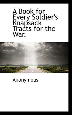 A Book for Every Soldier's Knapsack Tracts for the War
