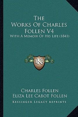 The Works of Charles Follen V4