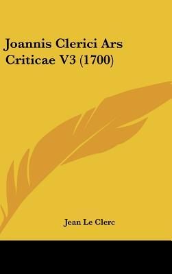 Joannis Clerici Ars Criticae V3 (1700)