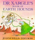 Dr. Xargle's Book of Earth Hounds