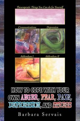How to Cope With Your Own Anger Fear Pain Depression and Stress