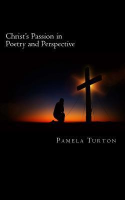 Christ's Passion in Poetry and Perspective
