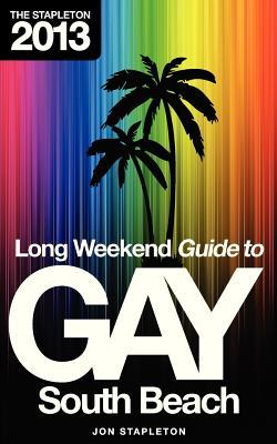 The Stapleton 2013 Long Weekend Gay Guide to South Beach