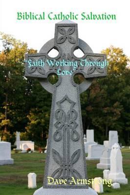 Biblical Catholic Salvation