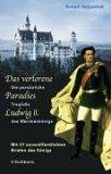 Das verlorene Paradies Ludwigs II