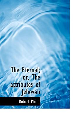 The Eternal; Or, the Attributes of Jehovah