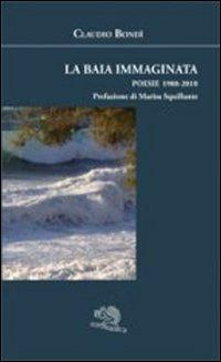 La baia immaginata. Poesie 1988-2010