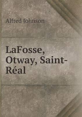 Lafosse, Otway, Saint-Real