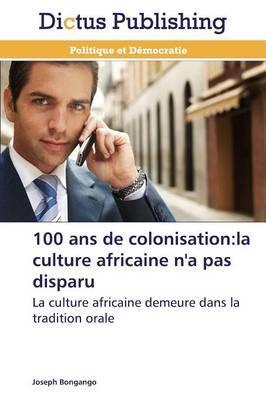 100 Ans de Colonisation