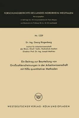 Ein Beitrag Zur Beurteilung Von Grosszahlerscheinungen in Der Arbeitswissenschaft Mit Hilfe Quantitativer Methoden
