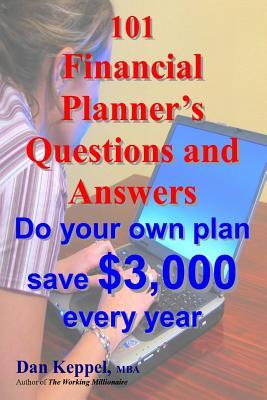 101 Financial Planner's Questions and Answers