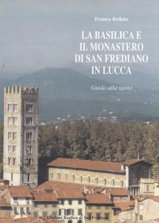 La basilica e il monastero di San Frediano in Lucca