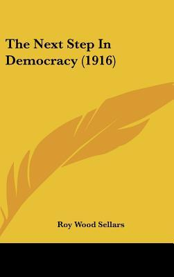 The Next Step in Democracy (1916)