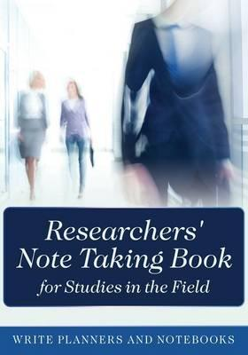 Researchers' Note Taking Book for Studies in the Field