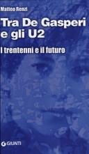 Tra De Gasperi e gli U2