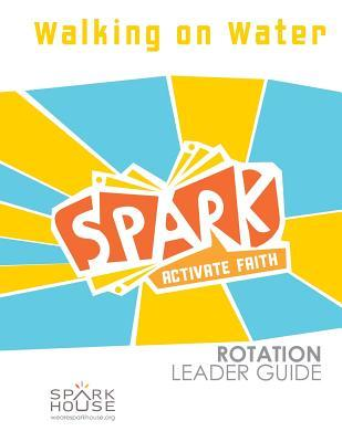 Spark Rotation Leader Guide Walking on Water