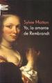 Yo, la amante de Rembrandt