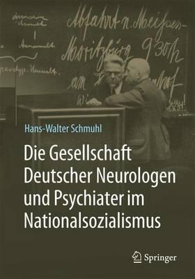 Die Gesellschaft Deutscher Neurologen Und Psychiater Im Nationalsozialismus